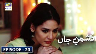 Dushman-e-Jaan Episode 20 - 2nd July 2020   ARY Digital Drama