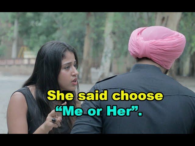 She said Choose me or Her | SahibNoor Singh