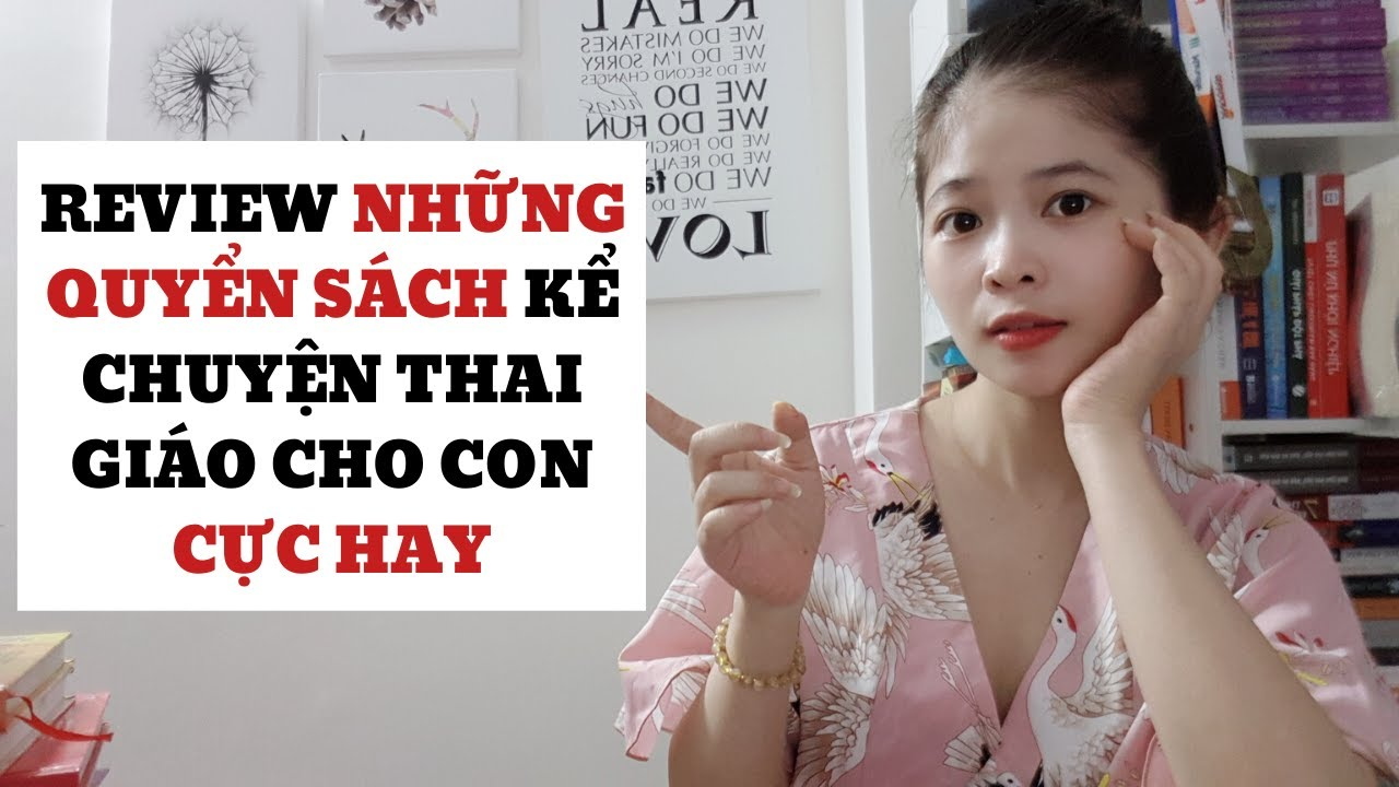Review Những Quyển Sách Kể Chuyện Thai Giáo Cho Con Cực Hay