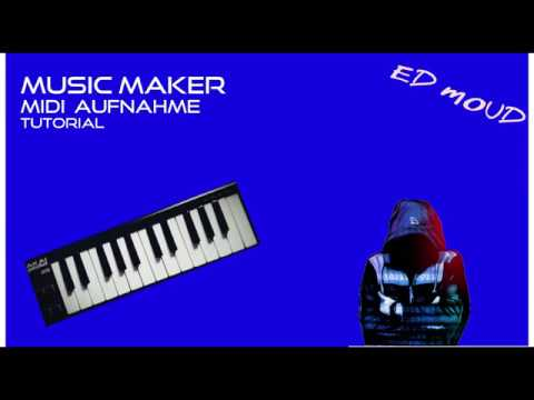 Music Maker: Midi Aufnahme Tutorial
