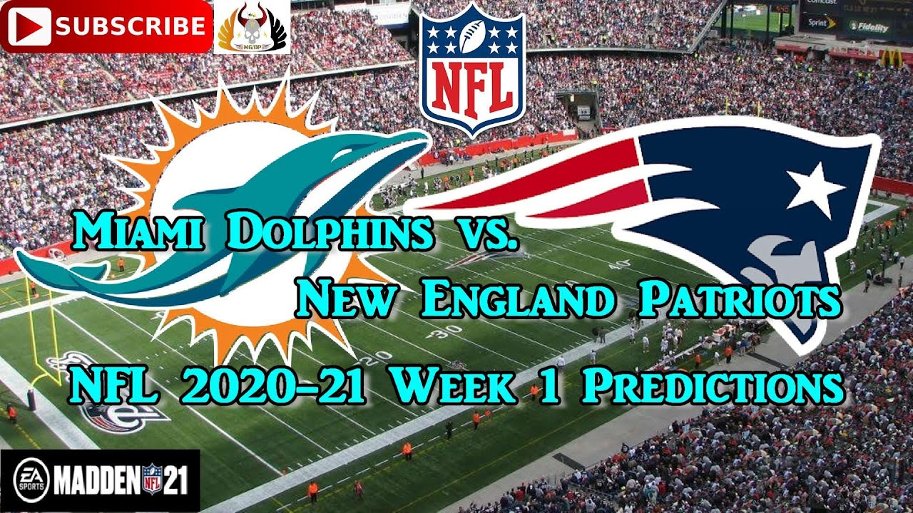 Miami Dolphins Vs New England Patriots Nfl 2020 21 Week 1 Predictions Madden Nfl 21 Youtube