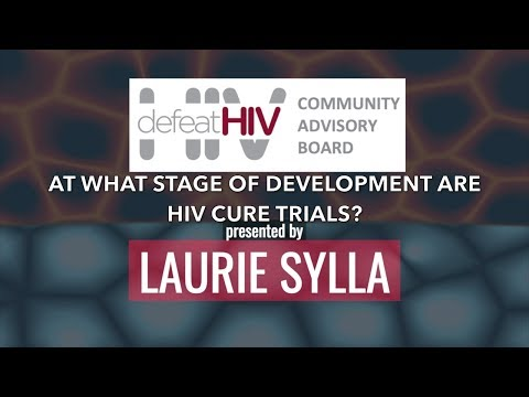 SCARED BRAVE Q2   AT WHAT STAGE OF DEVELOPMENT ARE HIV CURE TRIALS?
