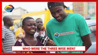 Who Were The THREE WISE MEN? | Street Quiz | Funny Videos | Funny African Videos | African Comedy