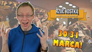 Rzuć Kostką | Zaproszenie | 30 i 31 marca 2019