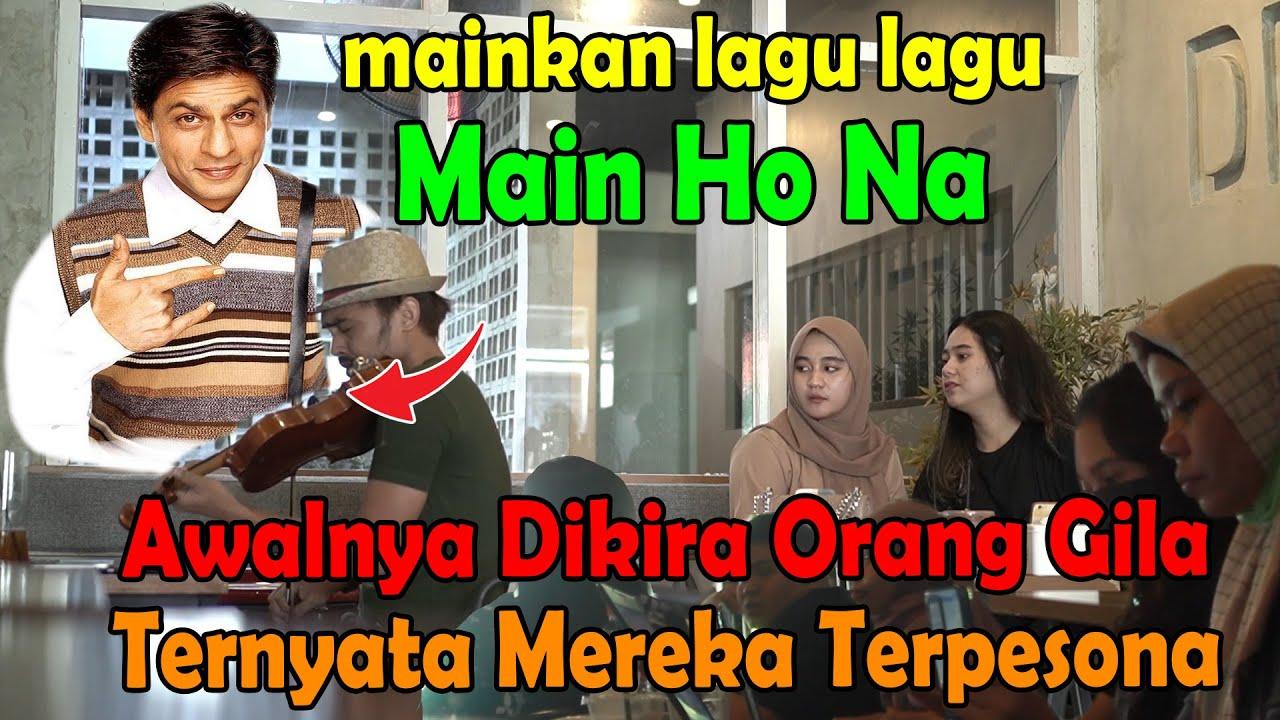 Download MAINKAN LAGU MAIN HO NA, AWALNYA DIKIRA ORANG GILA, TERNYATA MEREKA TERPESONA.
