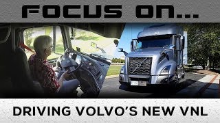 Focus On... Driving Volvo's New VNL