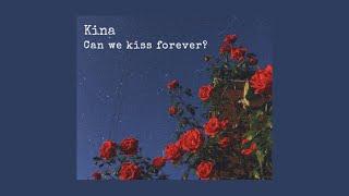 Baixar Kina- Can we kiss forever? (ft. Adriana Proenza) (lyrics)