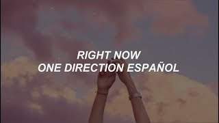 right now - one direction // español