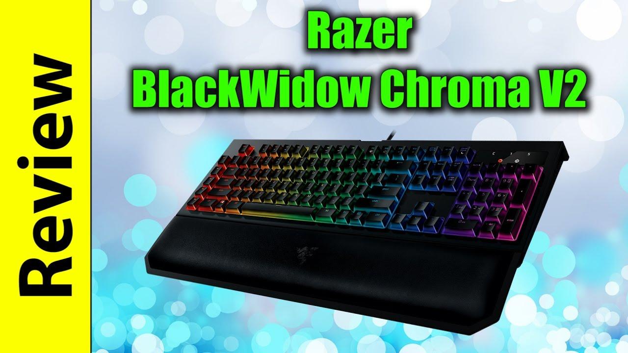 Razer BlackWidow Chroma V2 Review | Razer Green Switches
