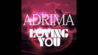 Adrima - Loving You (Adrima vs. Original Mix)