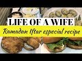 DAILY VLOG || LIFE OF A WIFE || RAMADAN ESPECIAL IFTAR RECIPE || PAKISTANI YOUTUBER