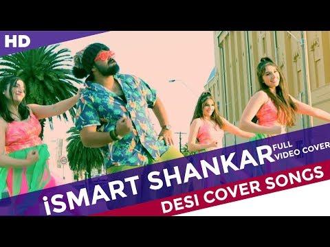 iSmart Shankar Video Cover Song | Ram Pothineni, Nidhhi Agerwal & Nabha Natesh| Desi Cover Songs