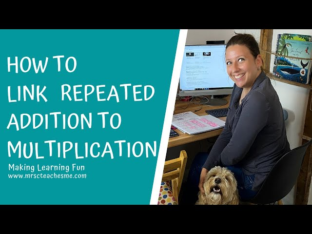 How to link repeated addition to multiplication