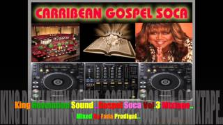 King Revelation Sound..Gospel Soca Vol.3 Mixtape..