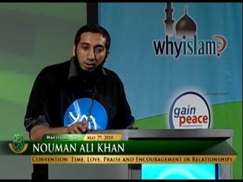 Time, Love, Praise and Encouragement in Relationships - Nouman Ali Khan, ICNA Convention 2010