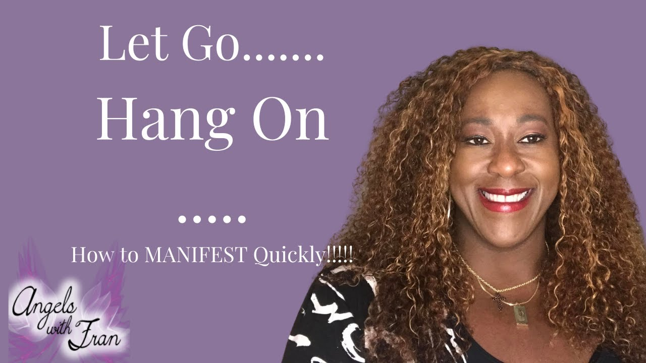 Let Go, Hang On ! How to manifest quickly ( And the WINNERS are!!!)