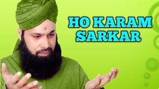 Ho Karam Sarkar Ab To (OWAIS RAZA QADRI)
