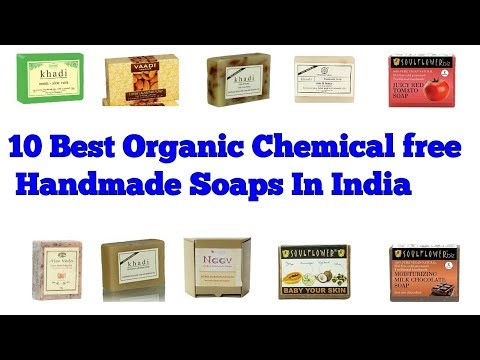 10 Best Organic Chemical Free Handmade Soaps In India