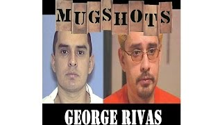 Mugshots: George Rivas