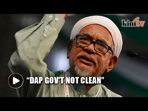 Hadi urges to reject DAP gov't as 'not clean', 'non-Muslim'