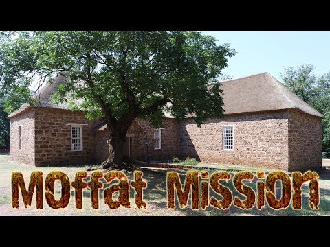 MOFFAT MISSION | & FIRST SCHOOL IN AFRICA
