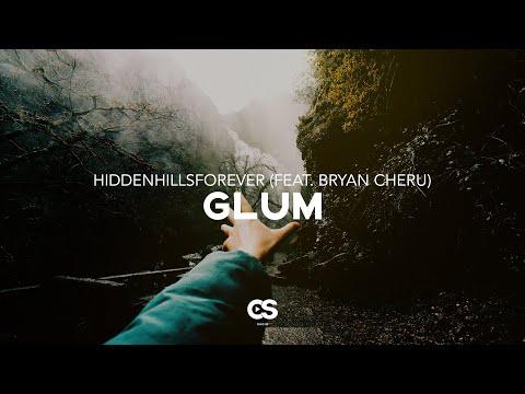 Hiddenhillsforever - Glum (feat. Bryan Cheru)