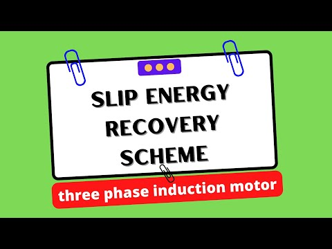 Slip Energy Recovery Scheme for three phase induction motor