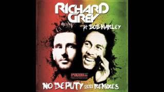 RICHARD GREY feat BOB MARLEY -  NO DEPUTY -  2011