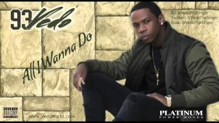 Vedo - All I Wanna Do (93) - Single [OFFICIAL AUDIO]