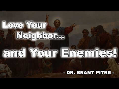 Love Your Neighbor....and Your Enemies