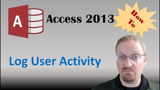 How to Log user Activity in Access 2013. In this video instructor S...