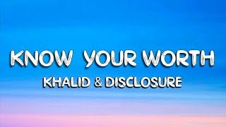 Khalid, Disclosure - Know Your Worth (Lyric)