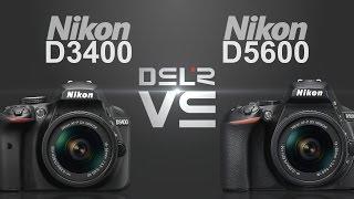 nikon d5600 or nikon d3400