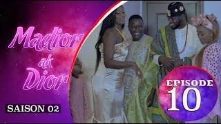 Madior Ak Dior - Episode 10 - Saison 2 - VOSTFR