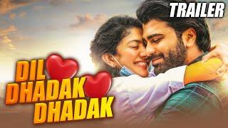 Dil Dhadak Dhadak(Padi Padi Leche Manasu)2021 Official Trailer Hindi Dubbed |Sharwanand, Sai Pallavi