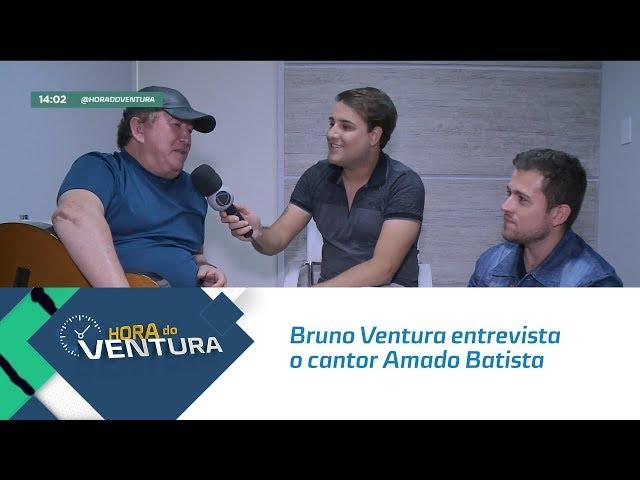 Bruno Ventura entrevista o cantor Amado Batista - Bloco 01