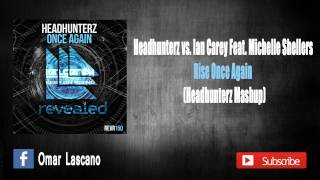 Headhunterz vs. Ian Carey feat. Michelle Shellers - Rise Once Again (Headhunterz Mashup)