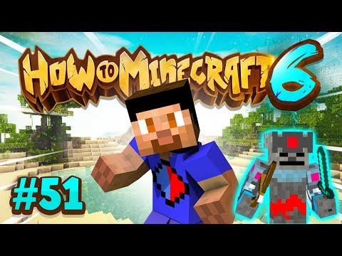 NEW BOSSES! - How To Minecraft #51 (Season 6)