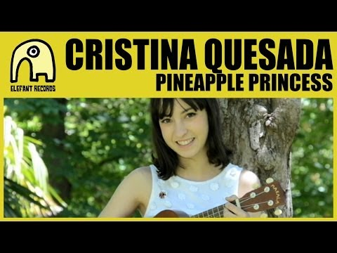 CRISTINA QUESADA - Pineapple Princess [Official]