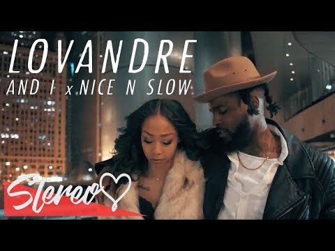 Lovandre - And I x Nice & Slow (Official Video) shot by @leotheleovisuals