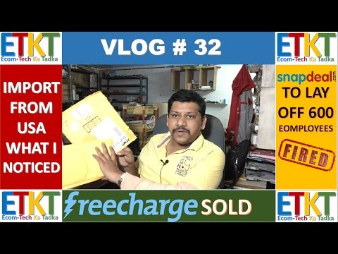 Vlog # 32 Imported from USA, Snapdeal To Sell Freecharge, Can Money Buy Buyers, Group Volunteers