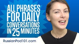 All Phrases You Need for Daily Conversations in Russian