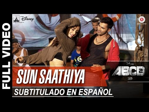 Sun Saathiya (Full Video) - ABCD 2 - Sub Español.