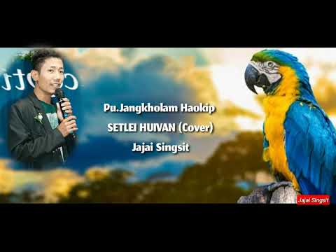 Jajai Singsit - Setlei Huivan Official lyrics Video.