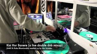 Kisi Hor Banere - DnB mashup x 2 (doc bLAdez) live - Kaka Bhaniawala