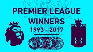 All Premier League Winners 1993-2017