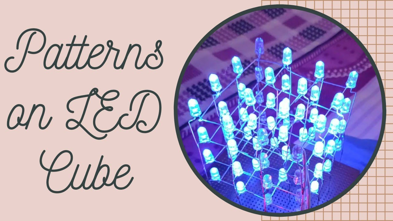 Patterns on 4X4X4 LED Cube Using Arduino ( Code in ...