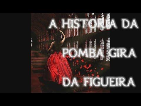 A HISTORIA DA POMBA GIRA DA FIGUEIRA