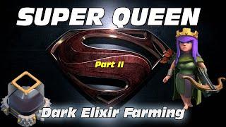 Super Queen Dark Elixir Farming - Post-Update Farming Strategy