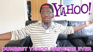 Dumbest Yahoo Answers Ever
